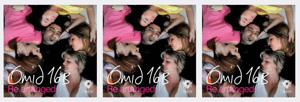 Omid 16B – Re arranged on Discotheca Music