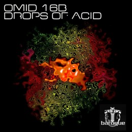 Omid 16B – Drops Of Acid [Baroque]